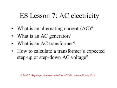 What is an alternating current (AC)? What is an AC generator? What is an AC transformer? How to calculate a transformer's expected step-up or step-down.