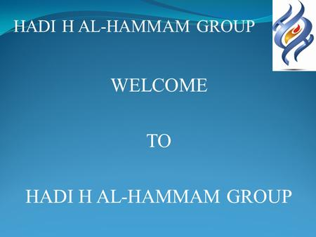 WELCOME TO HADI H AL-HAMMAM GROUP