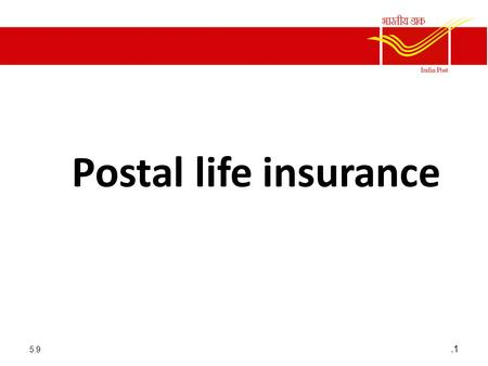 Postal life insurance 5.9.1. Postal Life Insurance Eligibility Permanent resident in India who are employees of Central and state Govts Defence services.