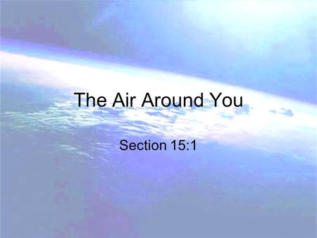 The Air Around You Section 15:1.