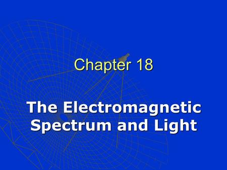 The <strong>Electromagnetic</strong> Spectrum and Light