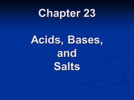 Chapter 23 Acids, Bases, and Salts. Have you seen these?