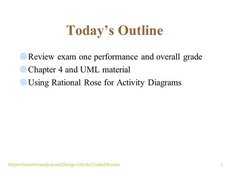 Today's Outline Review exam one performance and overall grade