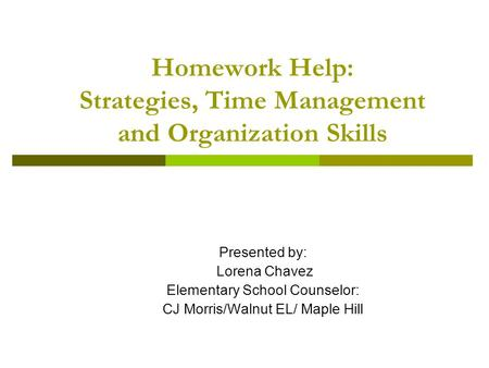 Homework Help: Strategies, Time Management and Organization Skills