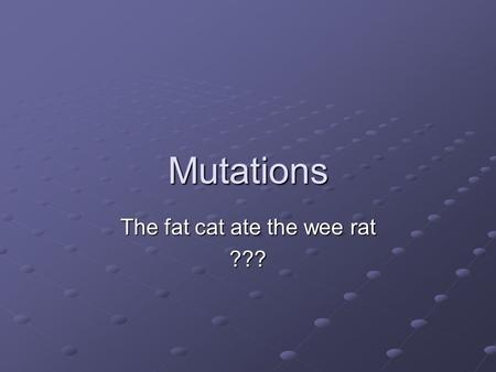 The fat cat ate the wee rat ???