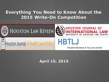 Everything You Need to Know About the 2015 Write-On Competition April 15, 2015.
