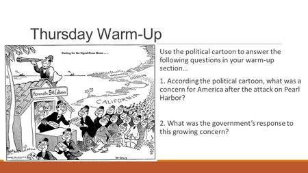 Thursday Warm-Up Use the political cartoon to answer the following questions in your warm-up section… 1. According the political cartoon, what was a concern.