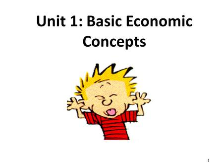 Unit 1: Basic Economic Concepts
