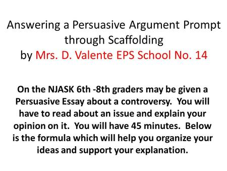 argumentative writing ppt video online  answering a persuasive argument prompt through scaffolding by mrs d valente eps school no
