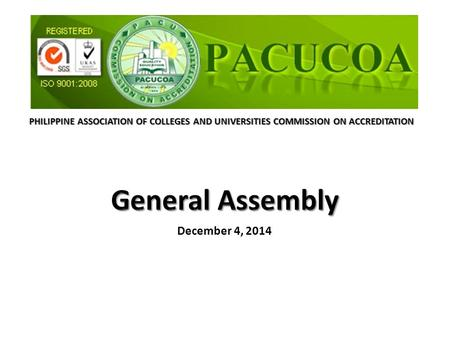 PHILIPPINE ASSOCIATION OF COLLEGES AND UNIVERSITIES COMMISSION ON ACCREDITATION December 4, 2014.