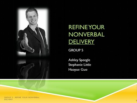 REFINE YOUR NONVERBAL DELIVERY