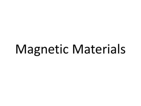 Magnetic Materials.