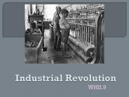 industrial revolution study guide 3 how did the industrial revolution change rural life and contribute to the development of cities.