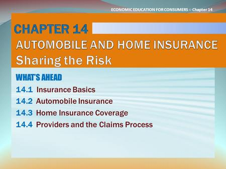 CHAPTER 14 AUTOMOBILE AND HOME INSURANCE Sharing the Risk