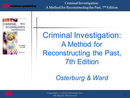 1 Book Cover Here Copyright © 2014, Elsevier Inc. All Rights Reserved Criminal Investigation: A Method for Reconstructing the Past, 7 th Edition Criminal.