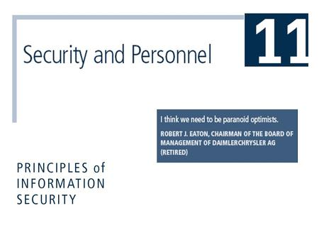 Principles of Information Security, 3rd Edition2 Introduction  When implementing information security, there are many human resource issues that must.