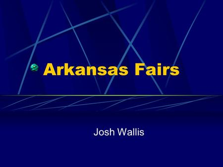 Arkansas Fairs Josh Wallis. County Fair At the lowest level of the fair stair step is the county fair. County fairs vary from county to county. One trend.