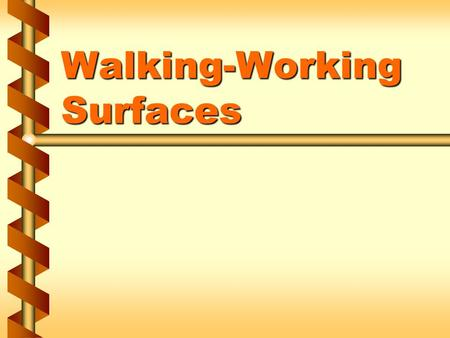 Walking-Working Surfaces. Housekeeping is more than being tidy  All areas are clean, orderly, and sanitary  Floors are clean and dry  Areas free of.