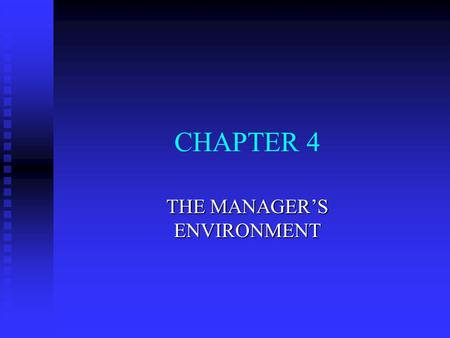 CHAPTER 4 THE MANAGER'S ENVIRONMENT. THE INTERNAL ENVIRONMENT n Organizational Mission, Vision, and Belief Statements n Management Philosophy n Leadership.