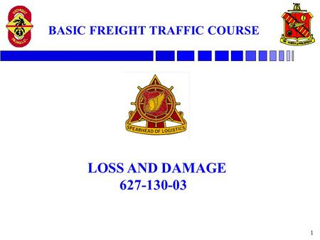 1 BASIC FREIGHT TRAFFIC COURSE LOSS AND DAMAGE 627-130-03.