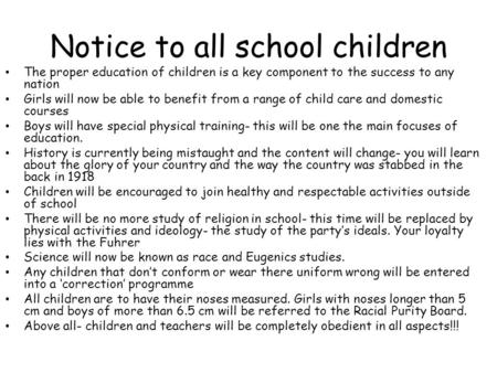 Notice to all school children The proper education of children is a key component to the success to any nation Girls will now be able to benefit from a.