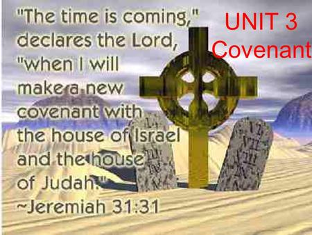 UNIT 3 Covenant Covenant comes from the Latin word, convenire (to come together or to agree). Today, we use the word covenant almost interchangeably.