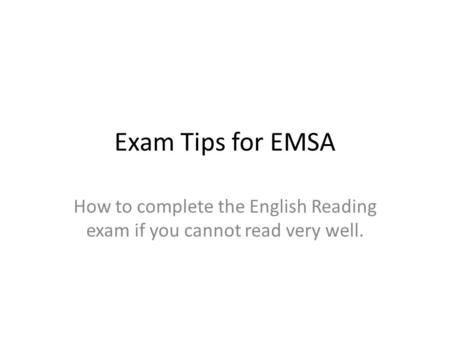 How to complete the English Reading exam if you cannot read very well.