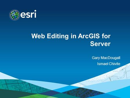 Web Editing in ArcGIS for Server