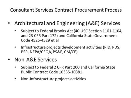 Consultant Services Contract Procurement Process Architectural and Engineering (A&E) Services Subject to Federal Brooks Act (40 USC Section 1101-1104,