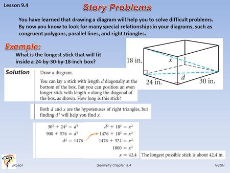 JRLeon Geometry Chapter 9.4 HGSH Lesson 9.4 You have learned that drawing a diagram will help you to solve difficult problems. By now you know to look.