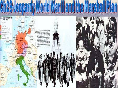 WORTH: 100 200 300 400 500 Great Britain World War II France Germany The Soviet Union World War II and the Marshall Plan.