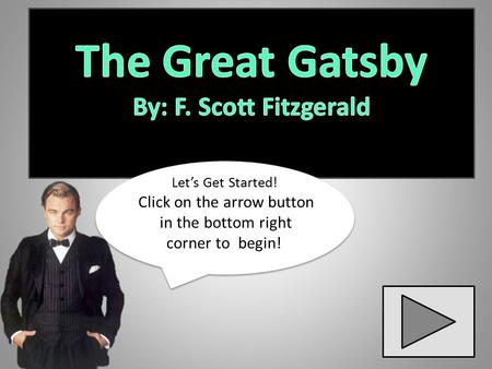 the main goal of jay in the great gatsby by f scott fitzgerald Some writers have suggested that f scott fitzgerald's  upon learning she had achieved her goal to  said by jay gatsby from the book the great gatsby .