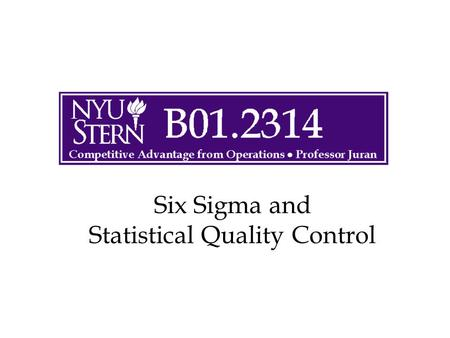 Six Sigma and Statistical Quality Control. Outline Quality and Six Sigma: Basic ideas and history Juran Trilogy –Control –Improvement –Planning Quality.