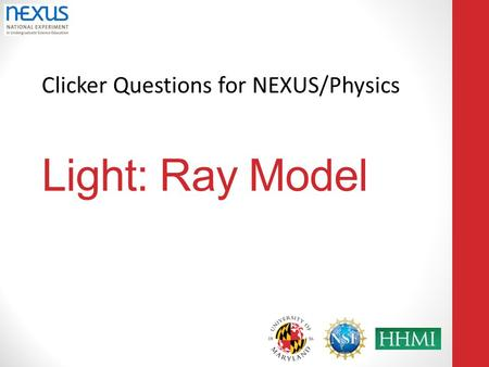 Clicker Questions for NEXUS/Physics Light: Ray Model.