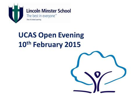 UCAS Open Evening 10 th February 2015. Annabel Thompson Head of Careers.