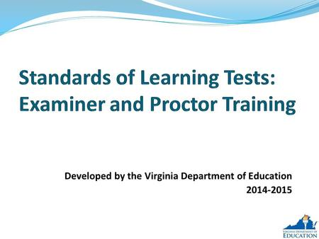 Standards of Learning Tests: Examiner and Proctor Training
