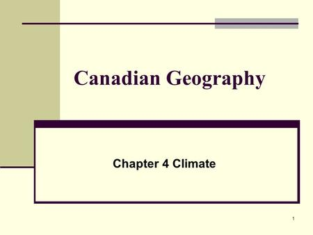 Canadian Geography Chapter 4 Climate.