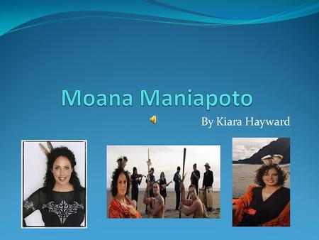 By Kiara Hayward. Childhood Moana Maree Maniapoto was born 22 nd June 1961 in Invercargill. She went to St Josephs Maori Girls College in Napier. She.