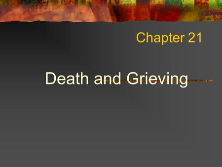 Chapter 21 Death and Grieving.