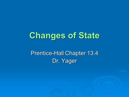 Prentice-Hall Chapter 13.4 Dr. Yager