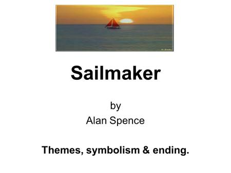 by Alan Spence Themes, symbolism & ending.