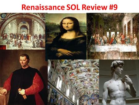 Renaissance SOL Review #9. Part 1: Italian Renaissance 1. Define: Renaissance REBIRTH 2. How did the Crusades help to bring about the Renaissance? INCREASED.