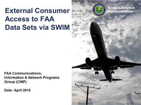 External Consumer Access to FAA Data Sets via SWIM