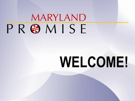 WELCOME!. MD PROMISE: It Pays to Work! Tonya Chubb Charmaine Thomas, Ph.D. Dana Hackey, LSW WayStation, Inc. Kelli Crane, Ph.D., TransCen, Inc. November.
