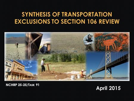 SYNTHESIS OF TRANSPORTATION EXCLUSIONS TO SECTION 106 REVIEW April 2015.