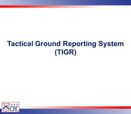 Tactical Ground Reporting System