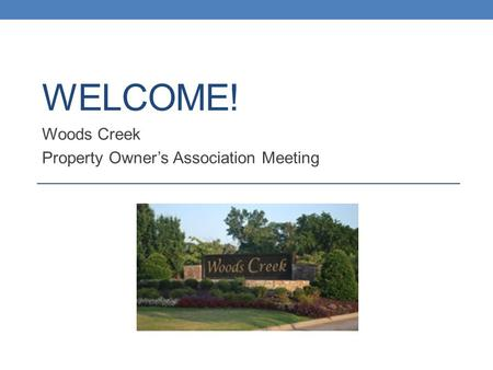 Woods Creek Property Owner's Association Meeting