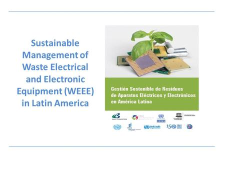 Sustainable Management of Waste Electrical and Electronic Equipment (WEEE) in Latin America.