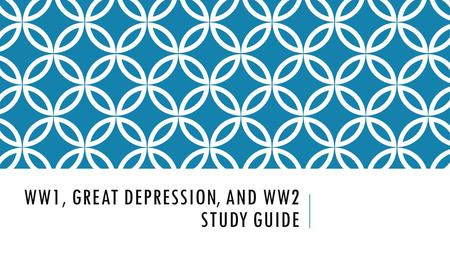 WW1, GREAT DEPRESSION, AND WW2 STUDY GUIDE. WHAT WERE THE 1920'S CALLED? Roaring 20s.