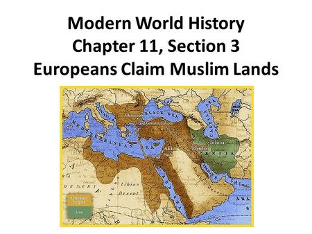 Ottoman Empire Controlled North Africa, parts of Middle East, Turkey, and Balkan Peninsula As it weakened European powers competed to take its lands Reasons.